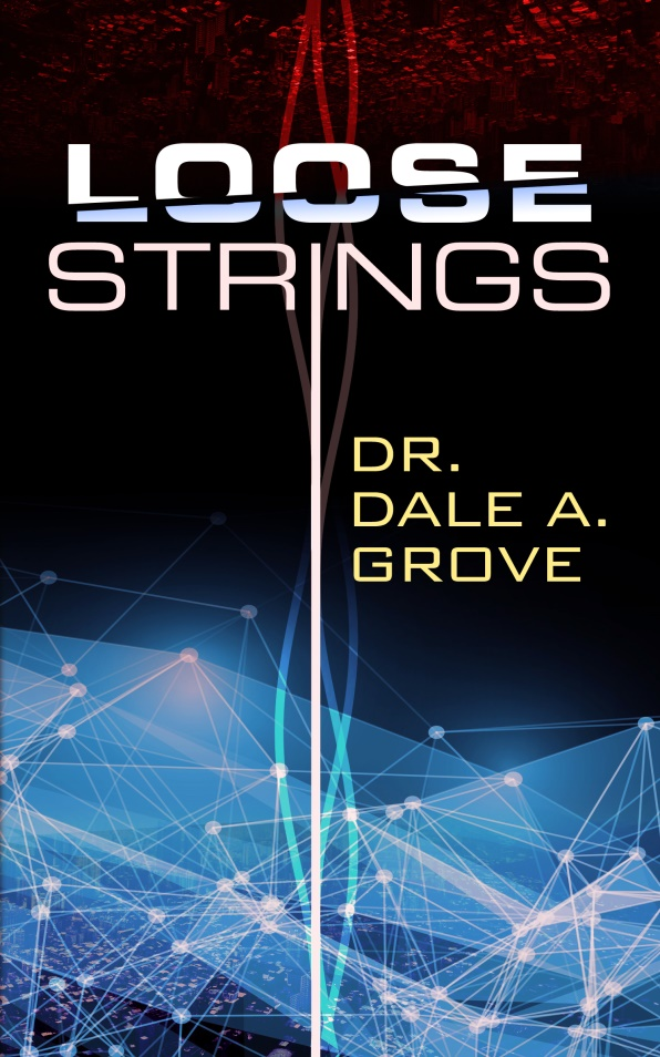 Loose Strings by Dr. Dale A Grove