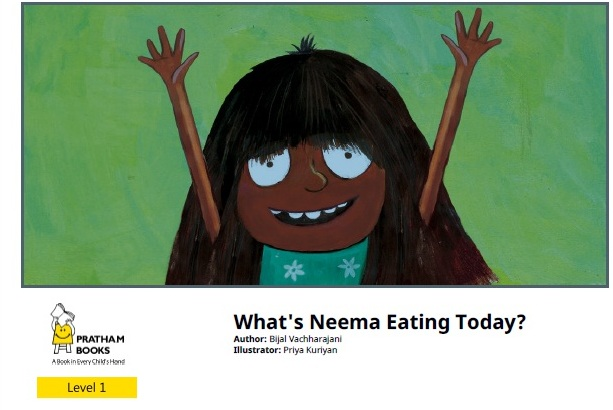 What's Neema Eating Today? by Bijal Vachharajani (Illustrations by Priya Kuriyan)