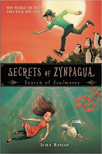 Secrets of Zynpagua - Search of Soulmates by Ilika Ranjan